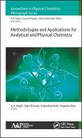 Methodologies and Applications for Analytical and Physical Chemistry by A. K. Haghi