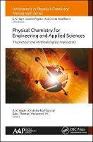 Physical Chemistry for Engineering and Applied Sciences Theoretical and Methodological Implications by A. K. (Canadian Research and Development Center of Sciences and Cultures (CRDCSC), Montreal, Quebec, Canada) Haghi