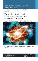 Theoretical Models and Experimental Approaches in Physical Chemistry Research Methodology and Practical Methods by A. K. (Canadian Research and Development Center of Sciences and Cultures (CRDCSC), Montreal, Quebec, Canada) Haghi