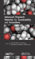 Advanced Polymeric Materials for Sustainability and Innovations by Sajith Thottathil