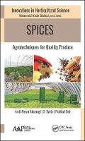 Spices Agrotechniques for Quality Produce by PhD., Amit Baran Sharangi, PhD., Suchand Datta, PhD., Prahlad Deb