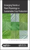 Emerging Trends of Plant Physiology for Sustainable Crop Production by PhD., Zafar (G. F. College (M. J. P. Rohilkhand University), Shahjahanpur, Uttar Pradesh, India) Abbas