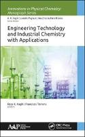 Engineering Technology and Industrial Chemistry with Applications by Reza K. (University of Guilan, Rasht, Iran) Haghi