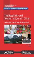 The Hospitality and Tourism Industry in China: New Growth, Trends, and Developments by Jinlin Zhao