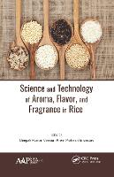 Science and Technology of Aroma, Flavor, and Fragrance in Rice by Deepak Kumar (Indian Institute of Technology, West Bengal, India) Verma
