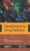 Dendrimers for Drug Delivery by Anil K. (Delhi Institute of Pharmaceutical Sciences and Research, India) Sharma