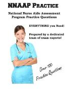 Nnaap Practice National Nurse Aid Assessment Program Practice Questions by Complete Test Preparation Inc