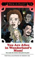 You Are Alice In Wonderland's Mum! by Sherwin Tjia