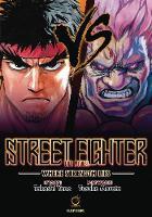 Street Fighter: The Novel Where Strength Lies by Takashi Yano, Yusuke Murata