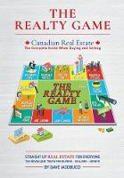The Realty Game Canadian Real Estate by Dave Iacobucci
