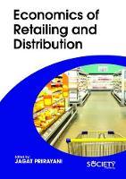 Economics of Retailing and Distribution by Prirayani Jagat