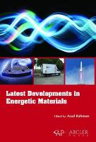 Latest Developments in Energetic Materials by Asad Rahman