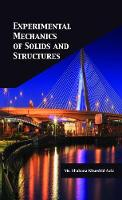 Experimental Mechanics of Solids and Structures by Shabana Khurshid Aziz