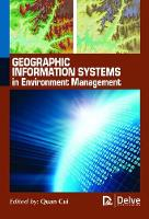Geographic Information Systems in Environment Management by Quan Cui