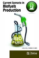 Current Scenario in Biofuels Production by Sarika Garg