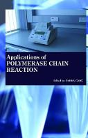 Applications of Polymerase Chain Reaction by Sarika Garg