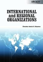 International and Regional Organizations by Chester Alexis C. Buama