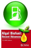 Algal Biofuel Recent Advances by Abida Taskeen