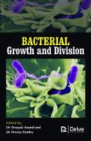 Bacterial Growth and Division by Deepak Anand