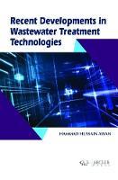 Recent Developments in Wastewater Treatment Technologies by Hammad Hussain Awan
