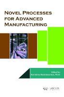 Novel Processes for Advanced Manufacturing by Harinirina Randrianarisoa