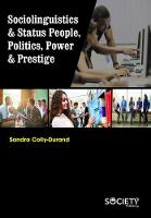 Sociolinguistics & Status People, Politics, Power & Prestige by Sandra Colly-Durand