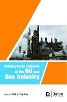 Atmospheric Impacts of the Oil and Gas Industry by Anjanette S. Tadena