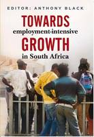 Towards employment-intensive growth in South Africa by Anthony Black