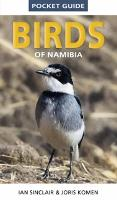 Birds of Namibia by Ian Sinclair, Joris Komen