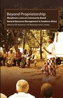 Beyond Proprietorship. Murphree's Laws on Community-Based Natural Resource Management in Southern Africa by B B Mukamuri