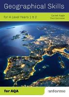 Geographical Skills for A Level Years 1 & 2 - for AQA by Garrett Nagle
