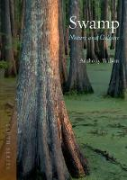 Swamp Nature and Culture by Anthony Wilson
