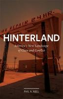 Hinterland America's New Landscape of Class and Conflict by Phil A. Neel