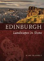 Edinburgh Landscapes in Stone by Alan McKirdy