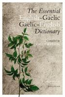 The Essential Gaelic-English / English-Gaelic Dictionary by Angus Watson