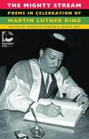 The Mighty Stream Poems in Celebration of Martin Luther King by Carolyn Forche