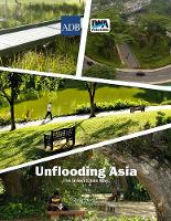 Unflooding Asia the Green Cities Way by Zoran Vojinovic, Jingmin Huang