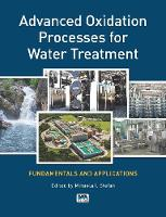 Advanced Oxidation Processes for Water Treatment Fundamentals and Applications by Mihaela I. Stefan