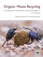 Organic Waste Recycling: Technology, Management and Sustainability by Chongrak Polprasert, Thammarat Koottatep