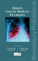 Mason's Forensic Medicine for Lawyers by Helen L. Whitwell, Katy Thorne, Alexander Kolar, Paul Harvey