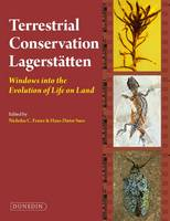 Terrestrial Conservation Lagerstatten Windows into the Evolution of Life on Land by Nick Fraser