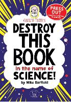 Destroy This Book In The Name of Science: Galileo Edition by Mike Barfield