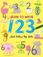 Learn to Write 123 Just Follow the Dots by Nancy Meyers