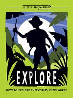 Explore How to explore everything, everywhere by Anita Ganeri