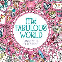 My Fabulous World Drawing & Colouring by Beth Gunnell