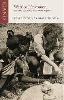 Warrior Herdsmen Life with the Dodoth of Northern Uganda by Elizabeth Marshall Thomas