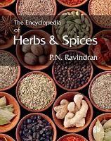 Encyclopedia of Herbs and Spices: 2 volume pack by P. (formerly Tata Tea and Tata Global Beverages, India) Ravindran