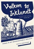 Velkom to Inklandt Poems in my grandmother's Inklisch by Sophie Herxheimer