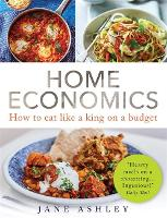 Home Economics Eat well and spend less by Jane Ashley