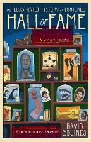 The Illustrated History of Football Hall of Fame by David Squires